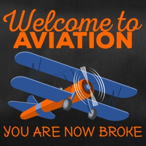 Pilot: Welcome to Aviation. You are now broke. - Sporttasche