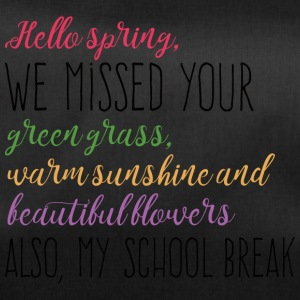 Spring Break / Springbreak: Hello Spring, we misse - Sporttasche