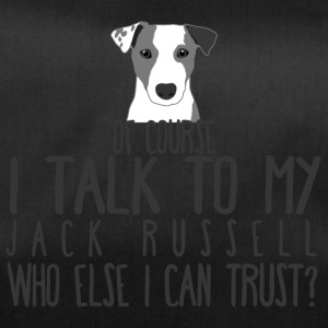 Hund / Jack Russell: Of Course I Talk To My Jack - Sporttasche