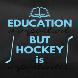 Hockey: Education is important but hockey is - Duffel Bag