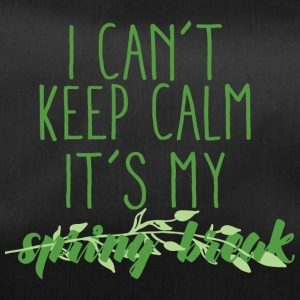 Spring Break / Springbreak: I Can´t Keep Calm. It´ - Sporttasche