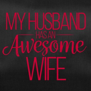 Hochzeit / Heirat: My Husband has an awesome Wife - Sporttasche