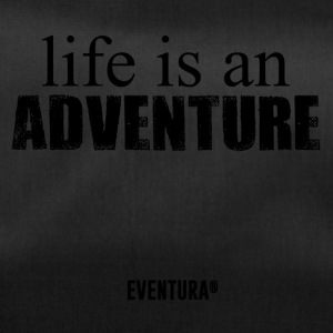 life is an adventure eventura - Duffel Bag