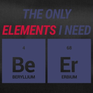 Chemists / chemistry: The only elements i need: Be - Duffel Bag