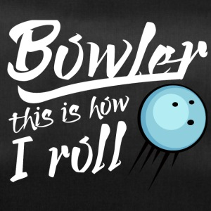 Bowling / Bowler: Bowler - this is how i roll - Duffel Bag