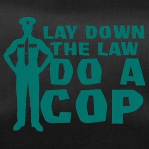 Polizei: Lay Down The Law Do A Cop - Sporttasche