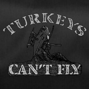Turkeys Can't Fly! - Duffel Bag