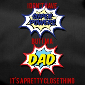 Vatertag: I don´t have Super Powers. But I´m A Dad - Sporttasche