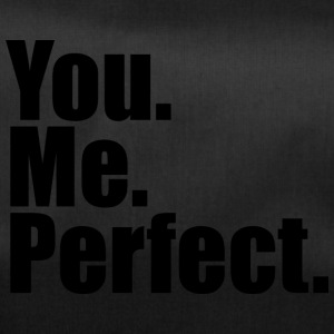 You. Me. Perfect. - Sporttasche