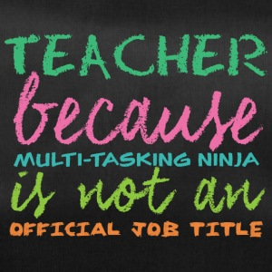 Teacher / School: Teacher because of multi-tasking - Duffel Bag