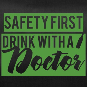 Doctor / Physician: Safety First. Drink with a Doctor. - Duffel Bag