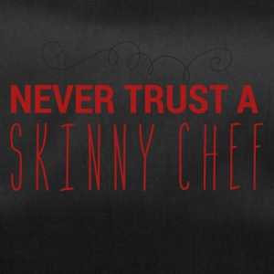 Chef / Chef Cook: Never Trust A Skinny Chef - Duffel Bag