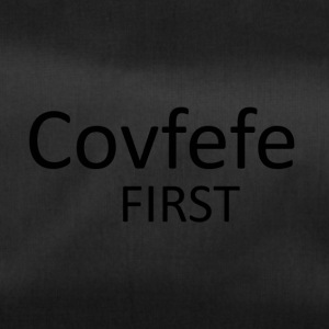 Covfefe first - Duffel Bag