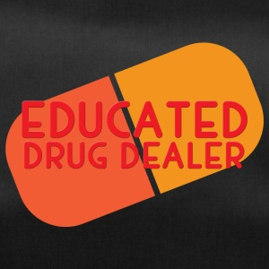 Krankenschwester: Educated Drug Dealer - Sporttasche