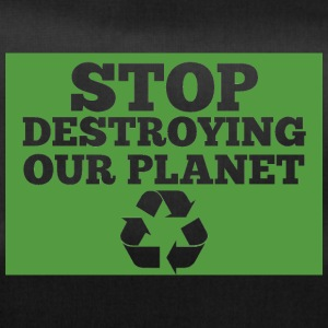 Earth Day / Earth Day: Stop Destroying Our Plan - Duffel Bag