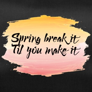 Spring Break / Springbreak: Spring break it ´til - Sporttasche
