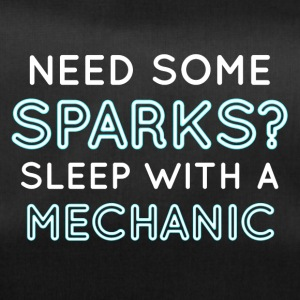 Mechaniker: Need Some Sparks? Sleep With A Mechani - Sporttasche