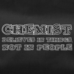 Chemist / Chemistry: Chemist believes in things, not - Duffel Bag