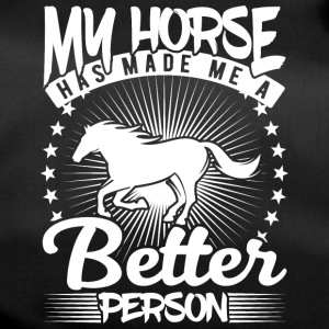 my horse has made me a better person - Duffel Bag