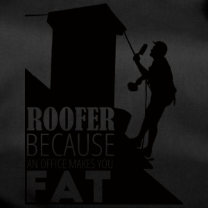 Roofer, Because An Office Makes You - Duffel Bag