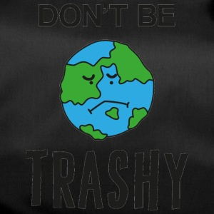 Earth Day / Earth Day: Don't Be Trashy - Duffel Bag