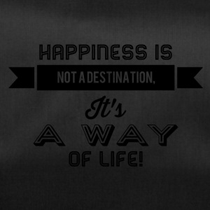 happiness is not a destination - Sporttasche