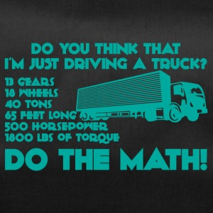 Trucker / LKW-Fahrer: Do you think that i´m just - Sporttasche