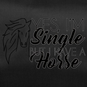 Horse / Farm: Yes, I'm Single, But I Have A - Duffel Bag