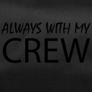 Always with my CREW - Duffel Bag