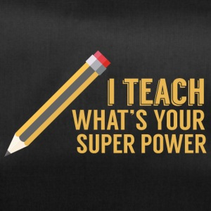 Teacher / school: I teach. What's your superpower? - Duffel Bag