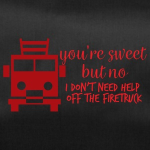 Feuerwehr: Your´re sweet, but no. I don´t need hel - Sporttasche