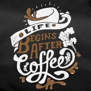 Life Begins after coffee - Sporttasche
