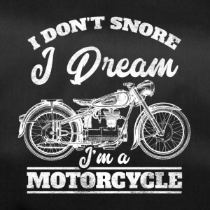 I don´t snore - I dream I´m a motorcycle - Sporttasche