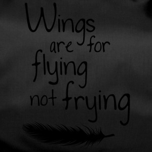 Wings are for Flying not Frying - Sporttasche