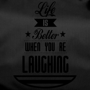 Life is better laughing - Sporttasche