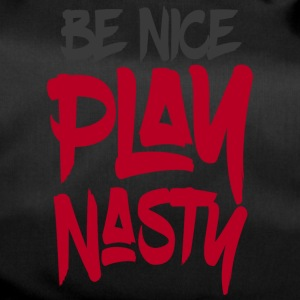Be Nice Play Nasty - Duffel Bag