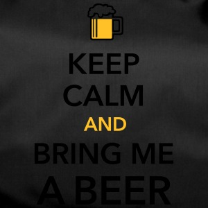 Keep calm and bring me a Beer Biergarten Grillen - Sporttasche
