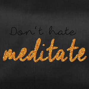 Lettering: Do not hate meditate - Duffel Bag