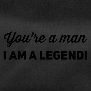 you're a man i am a legend - Sporttasche