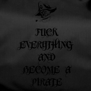 Fuck Everything And Become A Pirate - Sporttasche