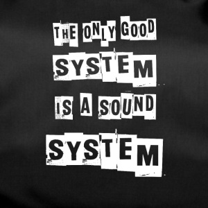 THE ONLY GOOD SYSTEM IS A SOUNDSYSTEM - Sporttas