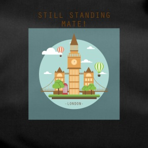 London Still standing mate! - Duffel Bag