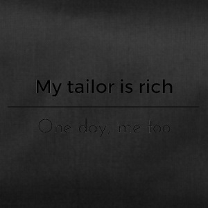 My tailor is rich - Sac de sport