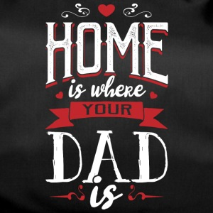 Home is where your dad is - fathers day - Duffel Bag