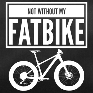 NOT WITHOUT MY FATBIKE - Duffel Bag