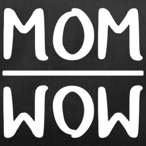 Mom = Wow - Duffel Bag