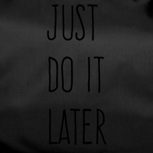 Just Do It Later - Duffel Bag