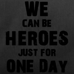 We can be heroes just for one day - Sporttasche