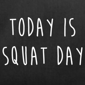 TODAY IS SQUAT DAY - Sac de sport