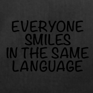 Everyone smiles in the same language - Sporttasche